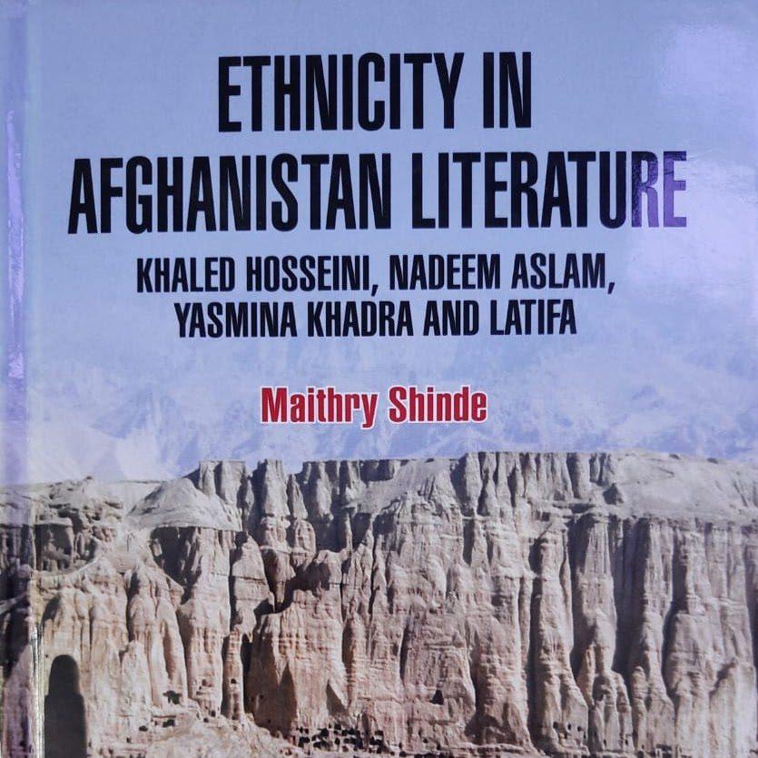 Ethnicity in Afghanistan Literature: Khaled Hosseini, Nadeem Aslam, Yasmina Khadra and Latifa